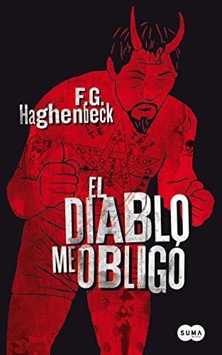 Descargar Libro El Diablo Me Obligó Haghenbeck F.g.