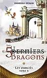 Les 5 derniers dragons, tome 5 : Les oubliés par Dumais