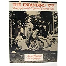 Expanding Eye: Photography and the Nineteenth Century Mind by Alan Thomas (1977-09-15)