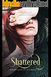 Shattered: (Stolen Breaths, #2)