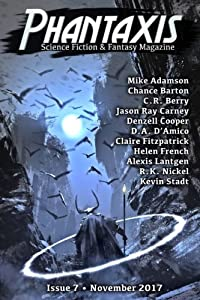 Phantaxis November 2017: Science Fiction & Fantasy Magazine (Volume 7)