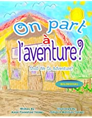 Shall We Go Adventure? / On part à l'aventure ?: English French Children's Books | French Books For Children