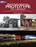 Model Railroading from Prototype to Layout (Model Railroader)