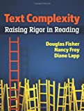 Text Complexity: Raising Rigor in Reading