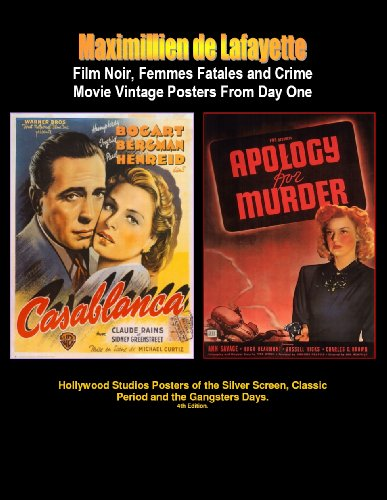 Film Noir, Femmes Fatales and Crime Movie Vintage Posters From Day One. 4th Edition in Color (Hollywood Studios Posters of the Silver Screen, Classic Period and The Gangsters (Rare Vintage Poster)
