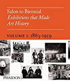 img - for Salon to Biennial - Exhibitions that Made Art History, Volume 1: 1863-1959 book / textbook / text book