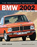 The Restorer's Reference BMW 2002 1968-1976