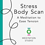 Stress Body Scan: A Meditation to Ease Tension | Elisha Goldstein