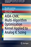 AIDA-CMK: Multi-Algorithm Optimization Kernel Applied to Analog IC Sizing, Lourenço, Nuno and Horta, Nuno, 3319159542