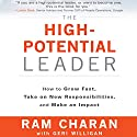 The High-Potential Leader: How to Grow Fast, Take on New Responsibilities, and Make an Impact Hörbuch von Ram Charan, Geri Willigan Gesprochen von: Bob Reed