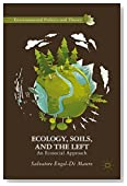 Ecology, Soils, and the Left: An Ecosocial Approach (Environmental Politics and Theory)
