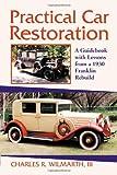 Practical Car Restoration, Charles R. Wilmarth, 0786425113