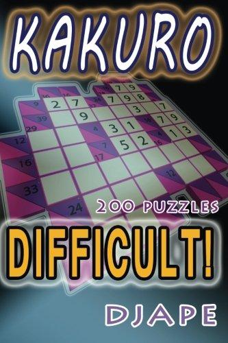 Download Difficult Kakuro: 200 puzzles (Volume 1) PDF