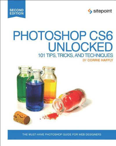 [PDF] Photoshop CS6 Unlocked: 101 Tips, Tricks, and Techniques, 2nd Edition Free Download | Publisher : SitePoint | Category : Computers & Internet | ISBN 10 : 0987247875 | ISBN 13 : 9780987247872