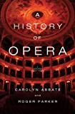 A History of Opera, Carolyn Abbate and Roger Parker, 0393057216