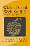 Wicked Cool Web Stuff 2, Richard Beebe, 1466405880