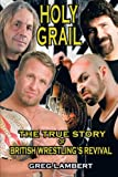 Holy Grail: The True Story of British Wrestlings Revival