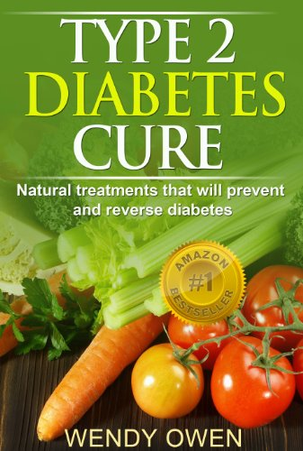 - Type 2 Diabetes Cure: Natural Treatments that will Prevent and Reverse Diabetes (Natural Health Books)