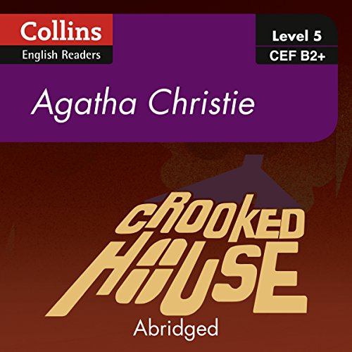 Crooked House: B2+ Collins Agatha Christie ELT Readers