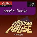 Crooked House: B2+ Collins Agatha Christie ELT Readers | Agatha Christie