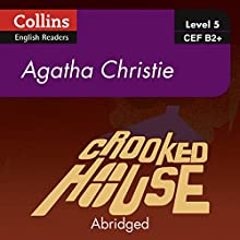 Crooked House: B2+ Collins Agatha Christie ELT Readers Audiobook by Agatha Christie Narrated by Roger May