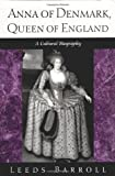 Anna of Denmark, Queen of England: A Cultural Biography (New Cultural Studies)