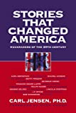Stories That Changed America, Carl Jensen, 158322517X