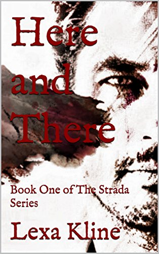 Here and There: Book One of The Strada Series