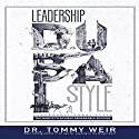 Leadership Dubai Style: The Habits to Achieve Remarkable Success Audiobook by Dr. Tommy Weir Narrated by Dr. Tommy Weir