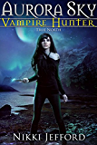 True North (Aurora Sky: Vampire Hunter, Vol. 6)