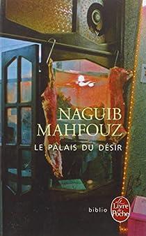 Le palais du désir par Mahfouz