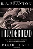 Thunderhead, Book Three, B. Braxton, 1494903350
