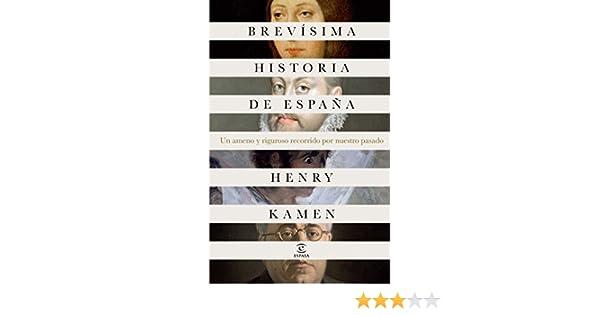 Brevísima historia de España eBook: Kamen, Henry, Santos Mosquera ...