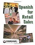 Spanish for Retail Sales, Command Spanish Inc., 1888467223