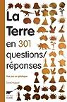 La Terre en 301 questions/réponses : Vue par un géologue par Huguet