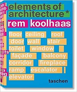 Rem Koolhaas  Elements of Architecture: Harvard Graduate