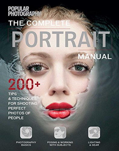 - The Complete Portrait Manual (Popular Photography): 200+ Tips and Techniques for Shooting Perfect Photos of People