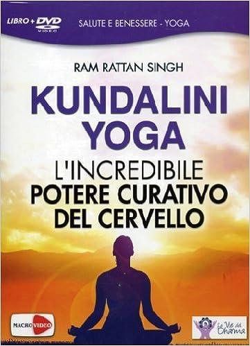 Kundalini Yoga - LIncredibile Potere Curativo Del Cervello ...