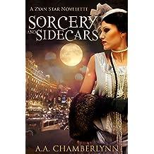Sorcery and Sidecars: A Zyan Star Novelette