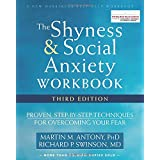 The Shyness And Social Anxiety Workbook: Proven, Step By Step Techniques For Overcoming Your Fear (A New Harbinger Self Help Workbook)                         (Paperback) by Martin M. Antony Ph D (Author), Richard P. Swinson Md (Author)