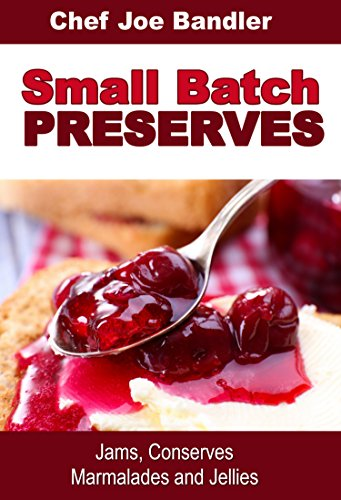 Small Batch Preserves Jams Conserves Marmalades And Jellies Epub