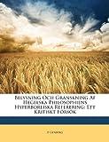 Belysning Och Granskning Af Hegelska Philosophiens Hyperboreiska Referering, P. Genberg, 1149007176