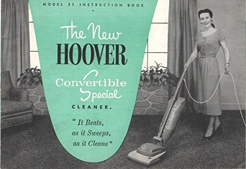 (The New Hoover Convertible Special Cleaner: Model 31 Instruction Book)