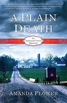 A Plain Death (An Appleseed Creek Mystery Book 1) by [Flower, Amanda]