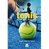 Tenis: Aprender y Progresar (Deportes nº 21) (Spanish Edition)