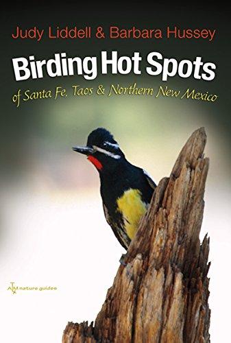 Birding Hot Spots of Santa Fe, Taos, and Northern New Mexico (W. L. Moody Jr. Natural History Series)