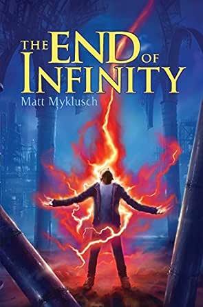 The End Of Infinity Jack Blank Adventure 3 By Matt Myklusch