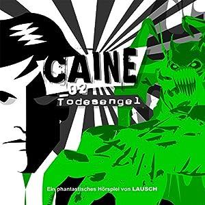 Todesengel (Caine 2) Hörspiel