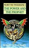 The Power & the Prophet: (#3) (Pelmen the Powershaper, Book 3)