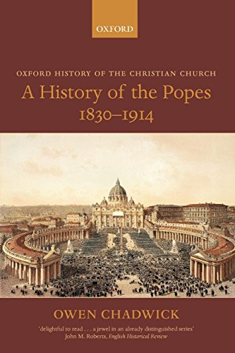 A History of the Popes 1830-1914 (Oxford History of the Christian Church)